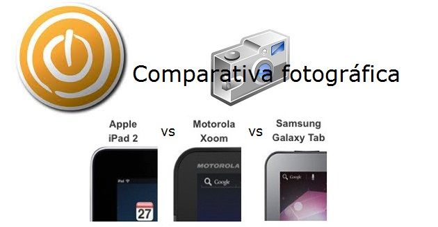 Comparativa de fotos y vídeo en tablets: iPad 2 vs Xoom vs Galaxy Tab