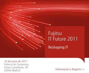 Fujitsu IT Future 2011, el futuro de la tecnología en un evento gratuito