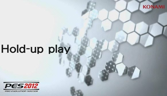 Pro Evolution Soccer 2012, vídeo Hold-up play