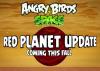 Los Angry Birds preparan su viaje a Marte