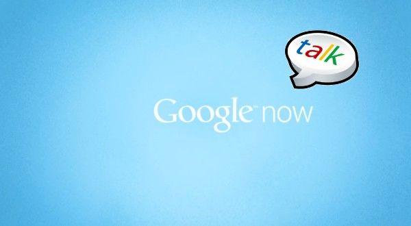 Google Now disponible vía Google Talk para cualquier usuario 28