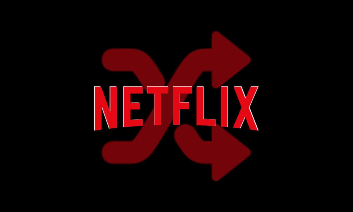 Netflix shuffle reproducción aleatoria